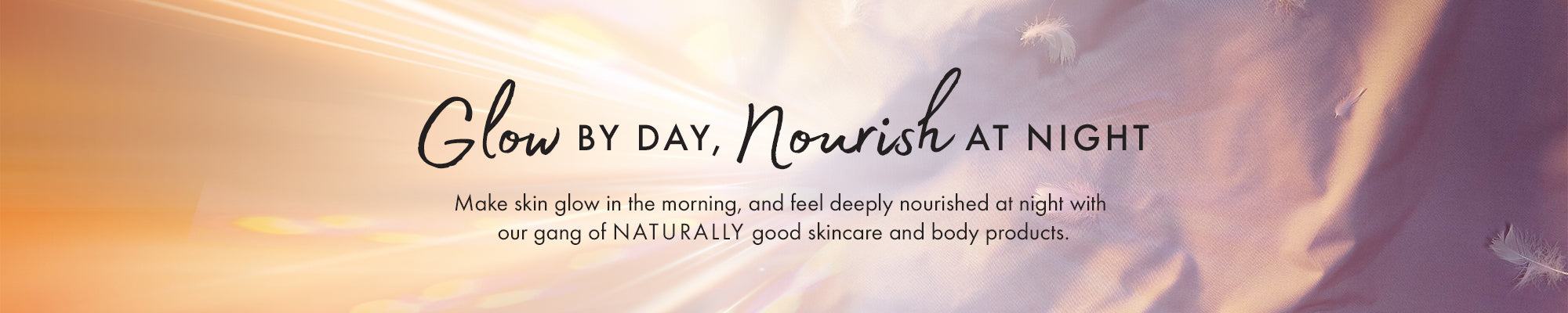 glow by day, nourish at night
