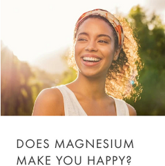 Does magnesium make you happy?