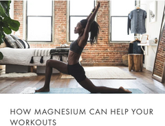 can magnesium help your workouts?