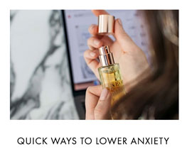 Quick ways to lower anxiety