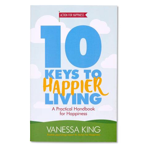10 Keys to Happier Living Book from Action for Happiness