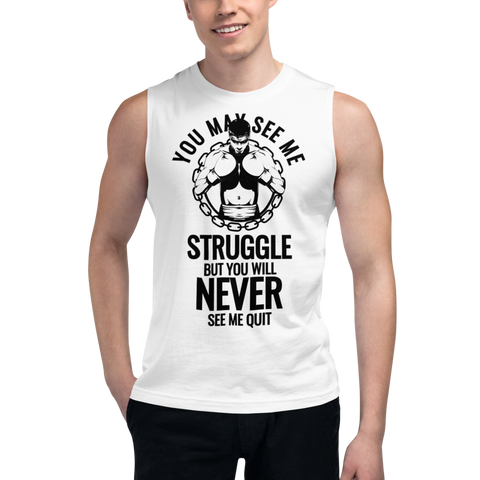 Never See Me Quit Muscle Shirt
