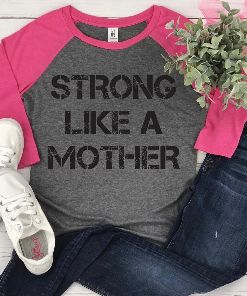 STRONG LIKE A MOTHER BASEBALL TEE