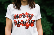 Load image into Gallery viewer, MERRY & BRIGHT CHRISTMAS TEE