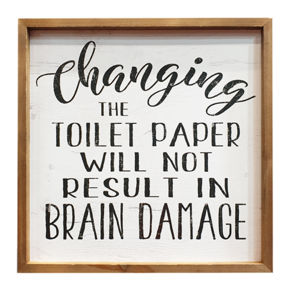 Changing Toilet Paper Wood Sign 40x40cm