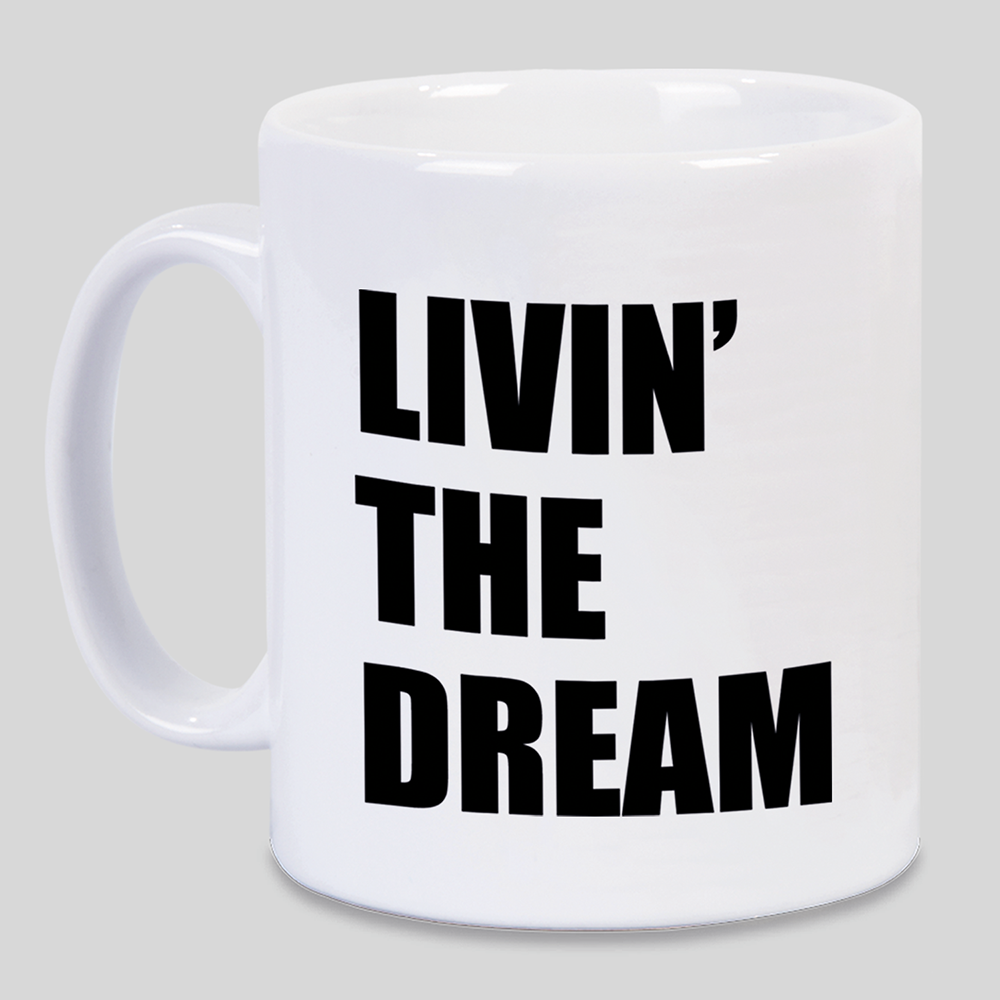 Livin' The Dream Mug