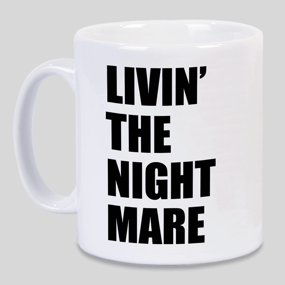 Livin' The Nightmare Mug