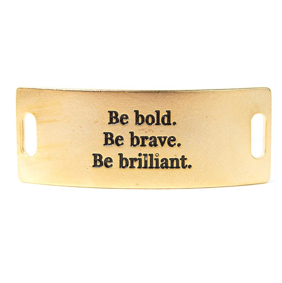 Be Bold. Be Brave. Be Brilliant Sentiment - Lenny & Eva