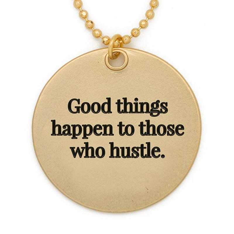 Good Things Happen To Those That Hustle Circle Pendant Necklace - Lenny & Eva