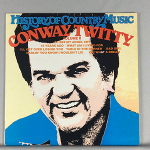 Conway Twitty ‎– History Of Country Music Volume II - Orig Press Used LP - VG+