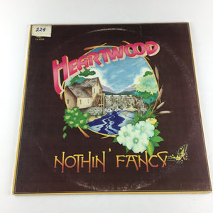 Heartwood Nothin' Fancy Used Vinyl LP VG+\VG GA 10008, GA-10008