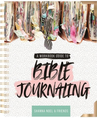 Bible Journaling  Workbook- 101 Book by Shanna Noel and Friends