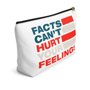 Accessory Pouch w T-bottom - Facts Cant Hurt Your Feelings