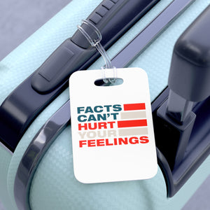 Bag Tag - Facts Cant Hurt Your Feelings