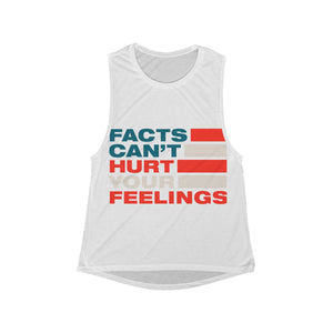 Women's Flowy Scoop Muscle Tank - Facts Cant Hurt Your Feelings