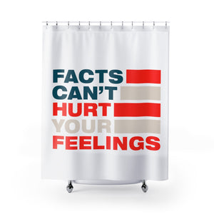 Shower Curtains - Facts Cant Hurt Your Feelings