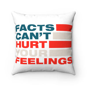 Faux Suede Square Pillow - Facts Cant Hurt Your Feelings