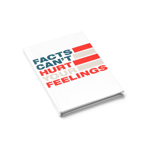 Journal - Ruled Line - Facts Cant Hurt Your Feelings