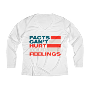 Women's Long Sleeve Performance V-neck Tee - Facts Cant Hurt Your Feelings