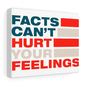 Canvas Gallery Wraps - Facts Cant Hurt Your Feelings