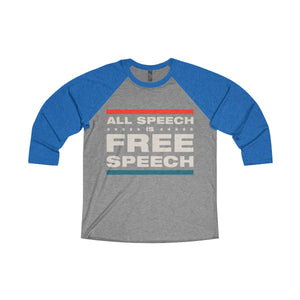 Unisex Tri-Blend 3/4 Raglan Tee - All Speech Is Free Speech