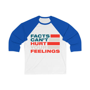 Unisex 3/4 Sleeve Baseball Tee - Facts Cant Hurt Your Feelings