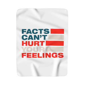 Sherpa Fleece Blanket - Facts Cant Hurt Your Feelings
