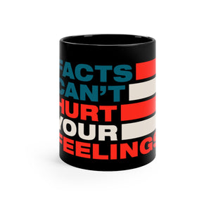 Black mug 11oz - Facts Cant Hurt Your Feelings