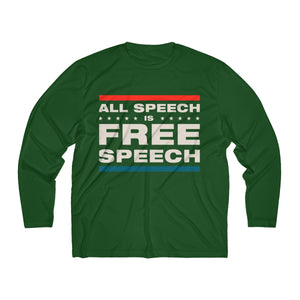 Men's Long Sleeve Moisture Absorbing Tee - All Speech Is Free Speech