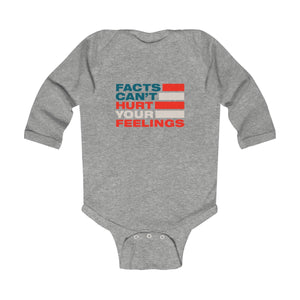 Infant Long Sleeve Bodysuit - Facts Cant Hurt Your Feelings