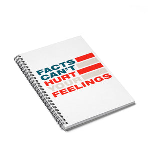 Spiral Notebook - Ruled Line - Facts Cant Hurt Your Feelings