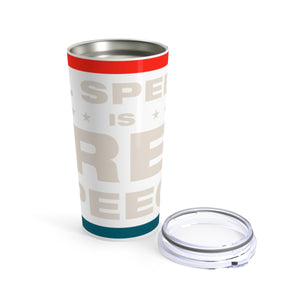 Tumbler 20oz - All Speech Is Free Speech