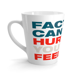 Latte mug - Facts Cant Hurt Your Feelings