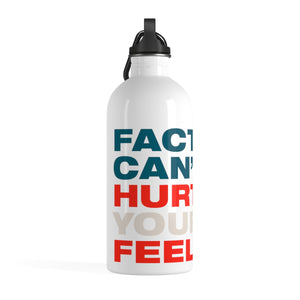 Stainless Steel Water Bottle - Facts Cant Hurt Your Feelings