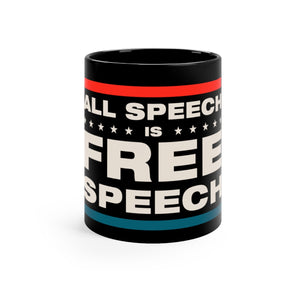 Black mug 11oz - All Speech Is Free Speech