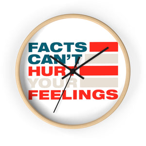 Wall Clock - Facts Cant Hurt Your Feelings