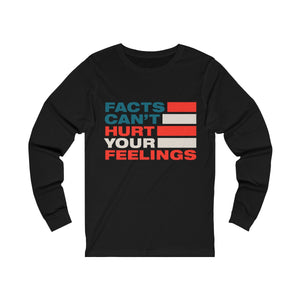 Unisex Jersey Long Sleeve Tee - Facts Cant Hurt Your Feelings