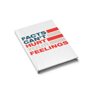 Journal - Blank - Facts Cant Hurt Your Feelings