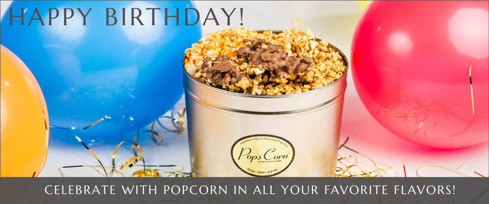 Gourmet Popcorn Happy Birthday Pops Corn | Gourmet Popcorn in Fort Lauderdale and Pembroke Pines, Florida