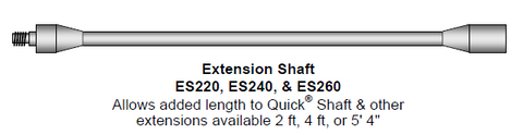 Extension Shaft ES220 ES240 and ES260 allows added length to Quick Shaft and other extensions available 2 feet 4 feet or 5 feet 4 inches