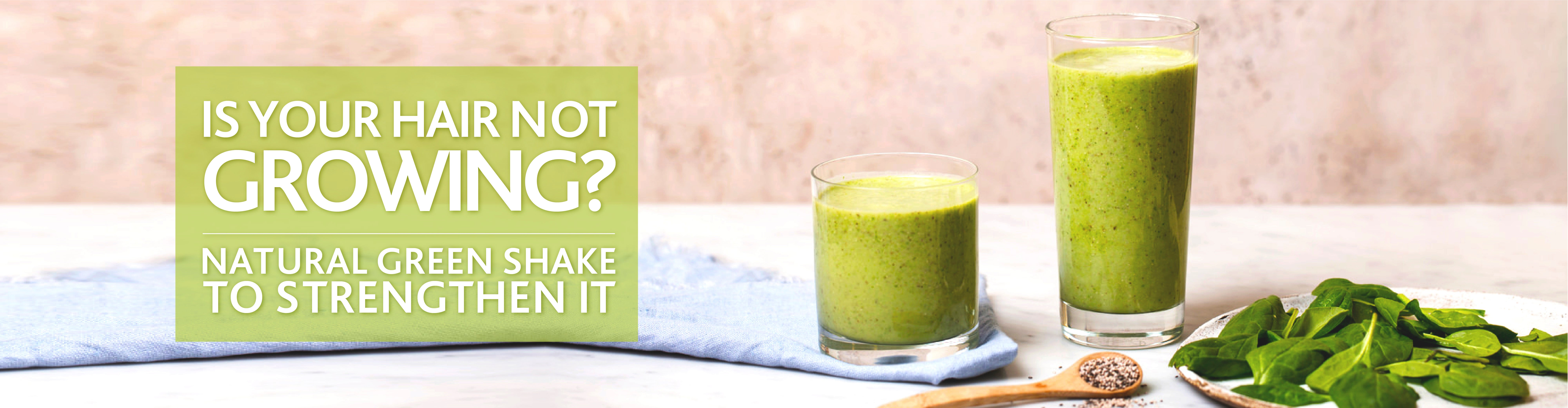 Is your hair not growing? Natural green shake to strengthen it