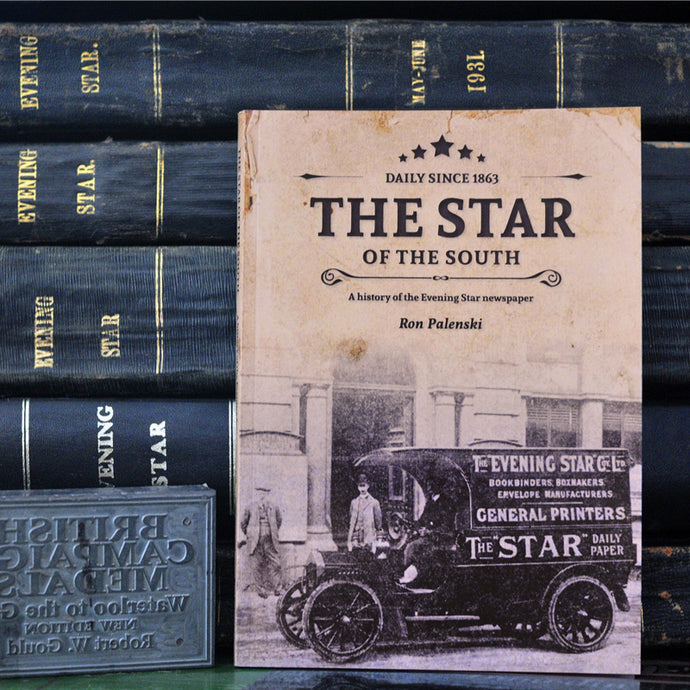 The Star of the South - A History of the Evening Star Newspaper