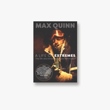 A Life of Extremes: The Life and Times of a Polar Filmmaker. Max Quinn