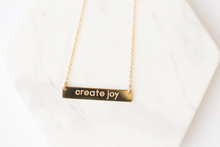 "Load image into Gallery viewer, ""Create Joy"" Gold Bar Necklace"