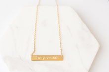 "Load image into Gallery viewer, ""Be Present"" Gold Bar Necklace"