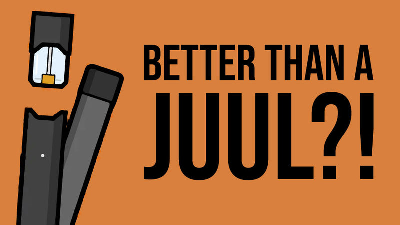 You've heard of the JUUL, but how about something better?!