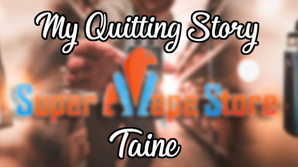 My Quitting Story - Taine