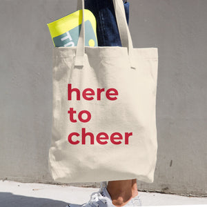 "Essential Tote Bag, ""here to cheer"""