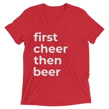 """first cheer then beer"" t-shirt (Multiple Colors)"