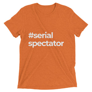 """#serial spectator"" t-shirt (Multiple Colors)"